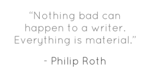 nothing-bad-can-happen-to-a-writer-everything-is-material